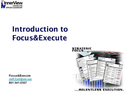 Introduction to Focus&Execute Focus&Execute 801 541-5307.