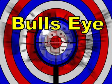 As a figure of speech  Have you ever hit the bulls eye  It is the center of the target, generally worth the most points in a dart game  It requires.