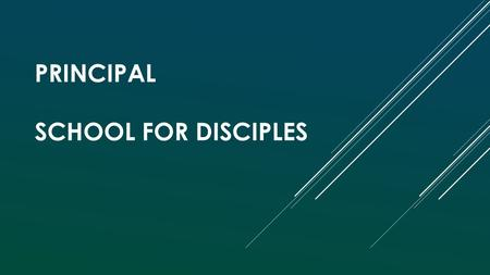 PRINCIPAL SCHOOL FOR DISCIPLES. JESUS CAME TO JERICHO Today salvation has come to this house for the Son of man has come to seek and save that which was.
