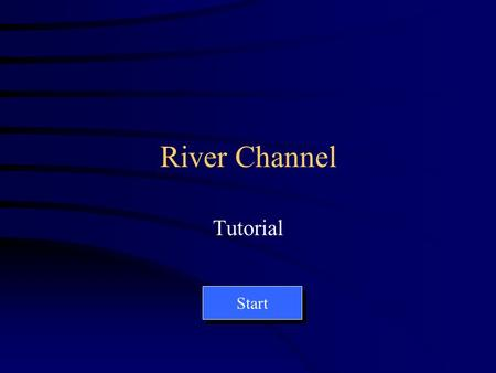 River Channel Tutorial Start By using the distance and depth data of a river channel, the cross-section can be drawn. End.