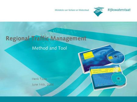 June 14th, 2006 Henk Taale Regional Traffic Management Method and Tool.