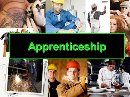 Apprenticeship. Apprenticeship IS post secondary education! Skilled tradespeople are in demand – in the next decade, 40% of new jobs will be in the skilled.