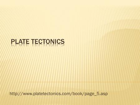  There are 3 primary types of Tectonic Plate boundaries:  Divergent boundaries;  Covergent boundaries;
