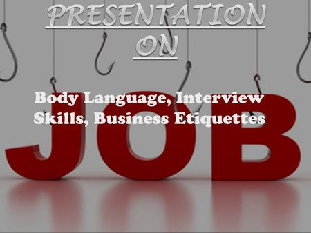 Body Language, Interview Skills, Business Etiquettes