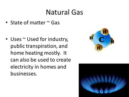Natural Gas State of matter ~ Gas