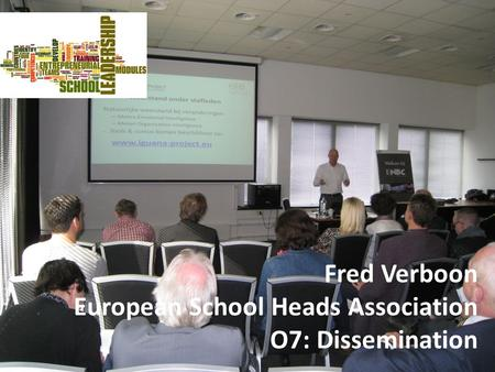 Fred Verboon European School Heads Association O7: Dissemination.