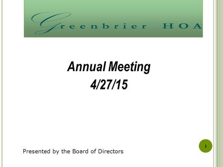1 Annual Meeting 4/27/15 Presented by the Board of Directors.