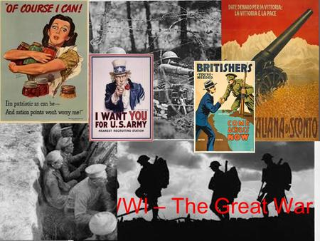 WWI – The Great War.  Early 1900s – situation in Europe was very tense  Rivalry between industrial nations caused extreme feelings of nationalism 