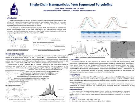 Single-Chain Nanoparticles from Sequenced Polyolefins Acknowledgments Thank you to Dr. Erik Berda and the Berda research group for allowing me to join.
