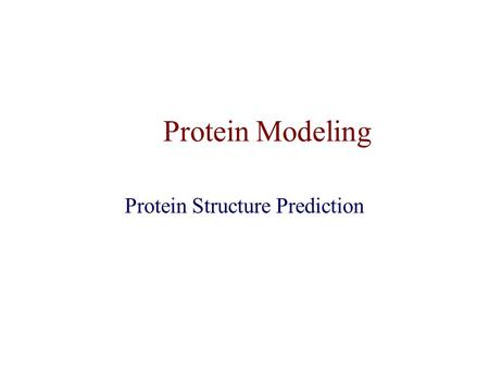 Protein Modeling Protein Structure Prediction. 3D Protein Structure ALA CαCα LEU CαCαCαCαCαCαCαCα PRO VALVAL ARG …… ??? backbone sidechain.