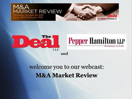 And welcome you to our webcast: M&A Market Review welcome you to our webcast: M&A Market Review.