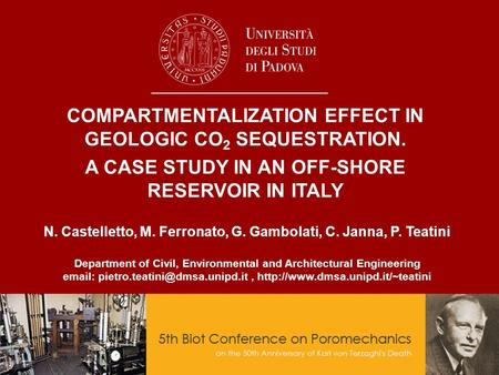 COMPARTMENTALIZATION EFFECT IN GEOLOGIC CO 2 SEQUESTRATION. A CASE STUDY IN AN OFF-SHORE RESERVOIR IN ITALY N. Castelletto, M. Ferronato, G. Gambolati,