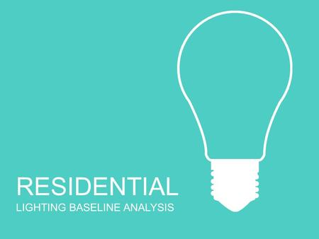 RESIDENTIAL LIGHTING BASELINE ANALYSIS. PRODUCT FLOW Current practice baseline How we capture net market effect & momentum savings Where we should focus.