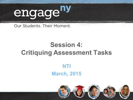 Session 4: Critiquing Assessment Tasks NTI March, 2015.