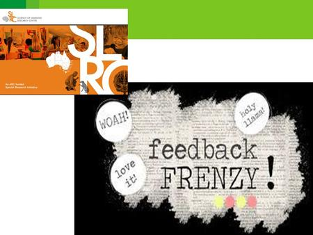 What is feedback? Feedback is … information provided by an agent (e.g., teacher, peer, book, parent, self/experience) … regarding aspects of one's performance.