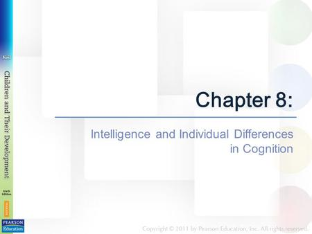 Chapter 8: Intelligence and Individual Differences in Cognition.