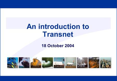 An introduction to Transnet 18 October 2004. Agenda Results Strategy Key stats on human resources.