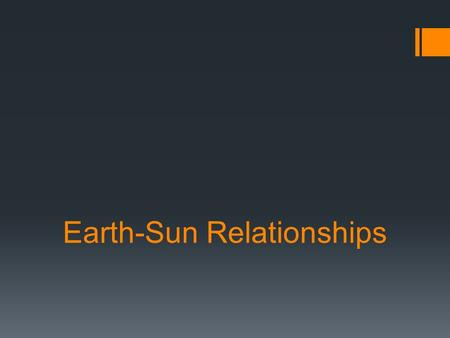 Earth-Sun Relationships. Key Concepts  Insolation: The solar radiation incident on a unit horizontal surface at the top of the atmosphere.  Essentially,