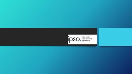 Ipso. Chapter 12 Ethics & Journalism Three Ways ethical behaviour among journalists can be promoted: Legislation Codes of Conduct Enforcement—self-regulation.