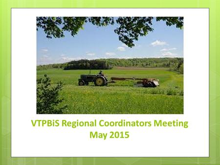 VTPBiS Regional Coordinators Meeting May 2015. Welcome and Introductions.