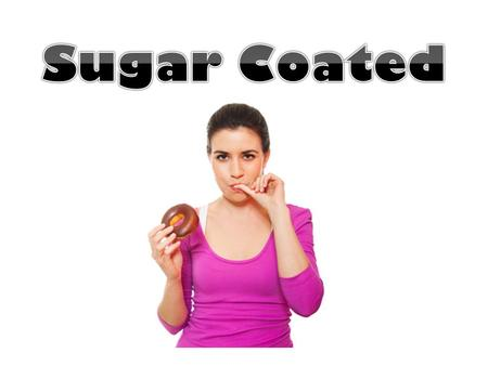 1. Added Sugar Contains No Essential Nutrients Added sugars (like sucrose and high fructose corn syrup) contain a whole bunch of calories with NO essential.