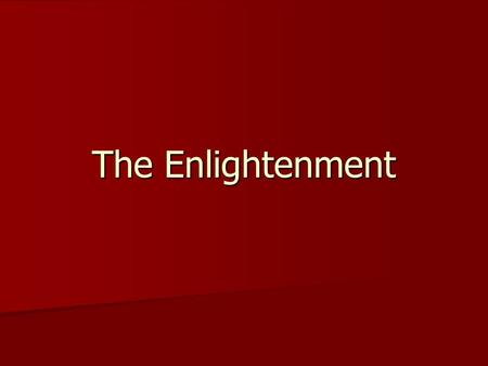 The Enlightenment. What does Enlightenment mean? An intellectual movement that stresses reason and thought. An intellectual movement that stresses reason.
