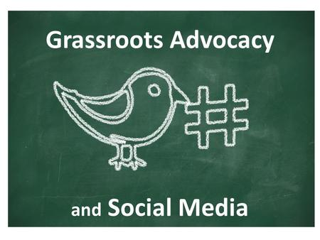Grassroots Advocacy and Social Media. Garnering Public Voice for Public Education EDUCATE INFLUENCE.