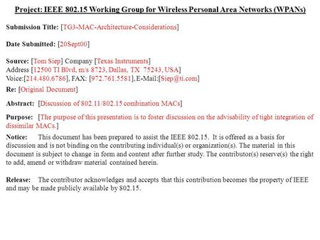 Doc.: IEEE 802.15-00/288r0 Submission September 2000 Tom Siep, Texas InstrumentsSlide 1 Project: IEEE 802.15 Working Group for Wireless Personal Area Networks.