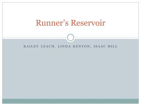 KAILEY LEACH, LINDA KENYON, ISAAC HILL Runner's Reservoir.