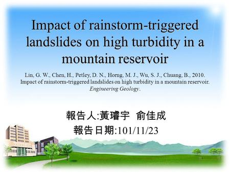 Impact of rainstorm-triggered landslides on high turbidity in a mountain reservoir Impact of rainstorm-triggered landslides on high turbidity in a mountain.