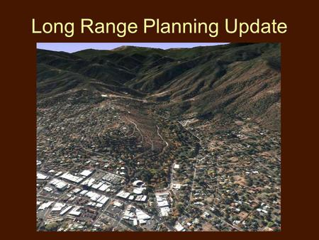 Long Range Planning Update. Sequence Long-Range Planning Projects Land Use Ordinance Revisions Comprehensive Plan Update Citizen Participation Plan Implementation.