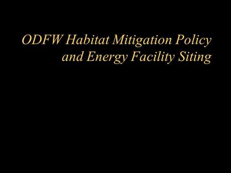 ODFW Habitat Mitigation Policy and Energy Facility Siting.