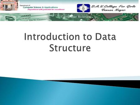 Data Structures Types of Data Structure Data Structure Operations Examples Choosing Data Structures Data Structures in Alice.