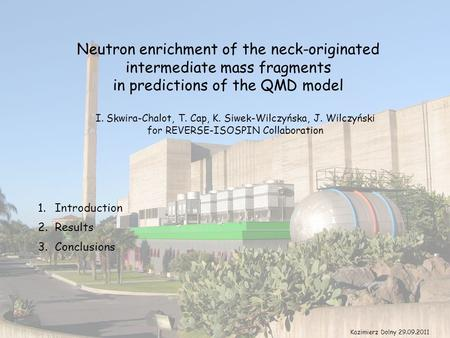 Neutron enrichment of the neck-originated intermediate mass fragments in predictions of the QMD model I. Skwira-Chalot, T. Cap, K. Siwek-Wilczyńska, J.