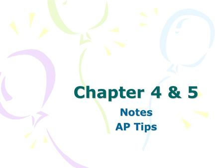 Chapter 4 & 5 Notes AP Tips. Be prepared to describe how transduction affects the process of sensation and perception.