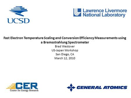 Fast Electron Temperature Scaling and Conversion Efficiency Measurements using a Bremsstrahlung Spectrometer Brad Westover US-Japan Workshop San Diego,