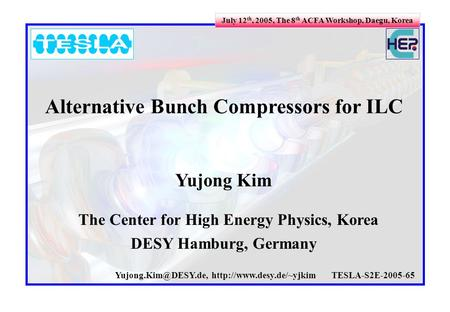 Yujong Kim The Center for High Energy Physics, Korea DESY Hamburg, Germany  Alternative Bunch Compressors.