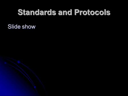 Standards and Protocols Slide show. 802.11 for WiFi Characteristics of a wireless local network. It was named after a group of people who invented. The.