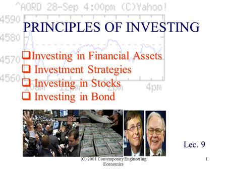 (C) 2001 Contemporary Engineering Economics 1 Investing in Financial Assets Investing in Financial Assets Investment Strategies Investment Strategies Investing.