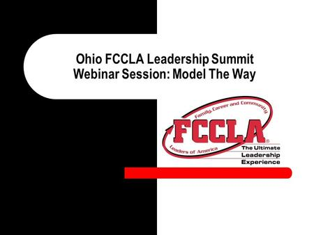 Ohio FCCLA Leadership Summit Webinar Session: Model The Way.