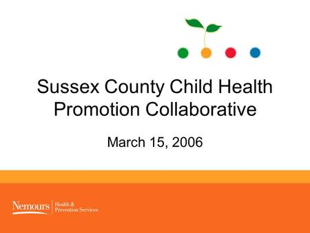 Sussex County Child Health Promotion Collaborative March 15, 2006.