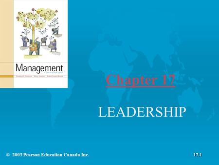 Chapter 17 LEADERSHIP © 2003 Pearson Education Canada Inc.17.1.