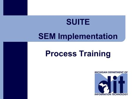 Click to add text SUITE SEM Implementation Process Training.