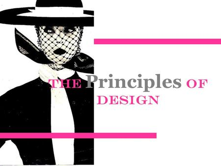 The Principles of Design. September 25, 2014 Entry task: List the five Elements of art and give an example for two of them. Target: Identify the elements.