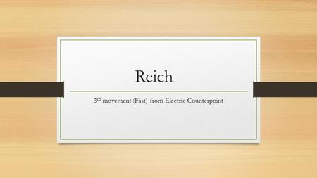 Reich 3 rd movement (Fast) from Electric Counterpoint.