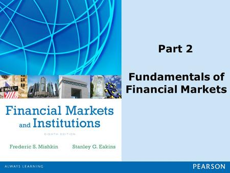 Part 2 Fundamentals of Financial Markets. Chapter 3 What Do Interest Rates Mean and What Is Their Role in Valuation?