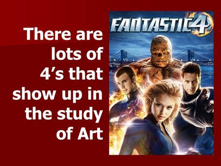 There are lots of 4's that show up in the study of Art.
