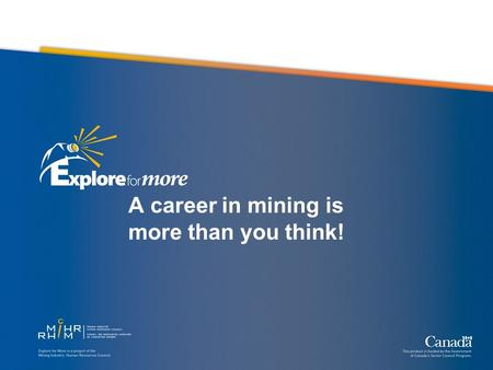 A career in mining is more than you think!. Mining Video.