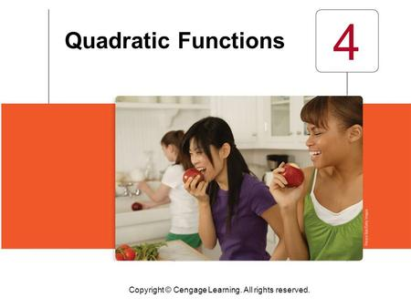 Copyright © Cengage Learning. All rights reserved. 4 Quadratic Functions.