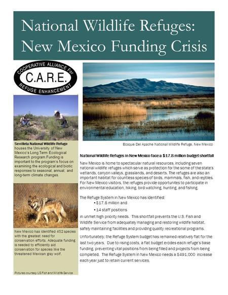 National Wildlife Refuges in New Mexico face a $17.8 million budget shortfall New Mexico is home to spectacular natural resources, including seven national.